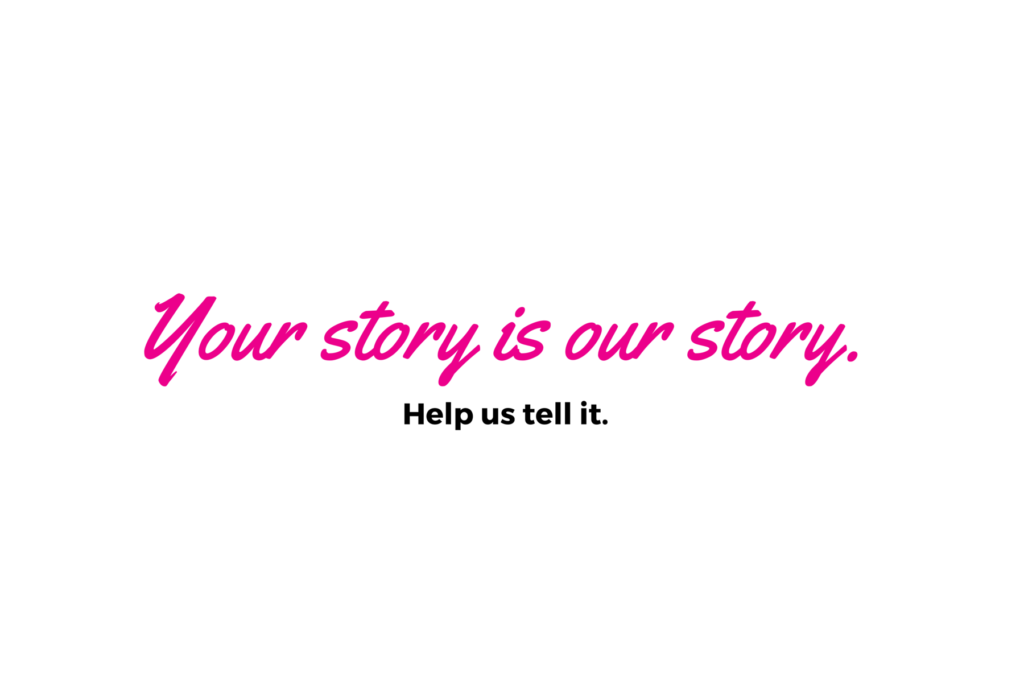 Your story is our story. (2)